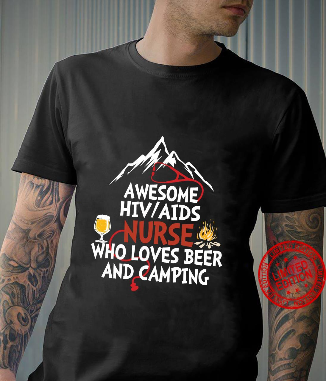 Awesome HIV AIDS Nurse who loves beer and camping Shirt