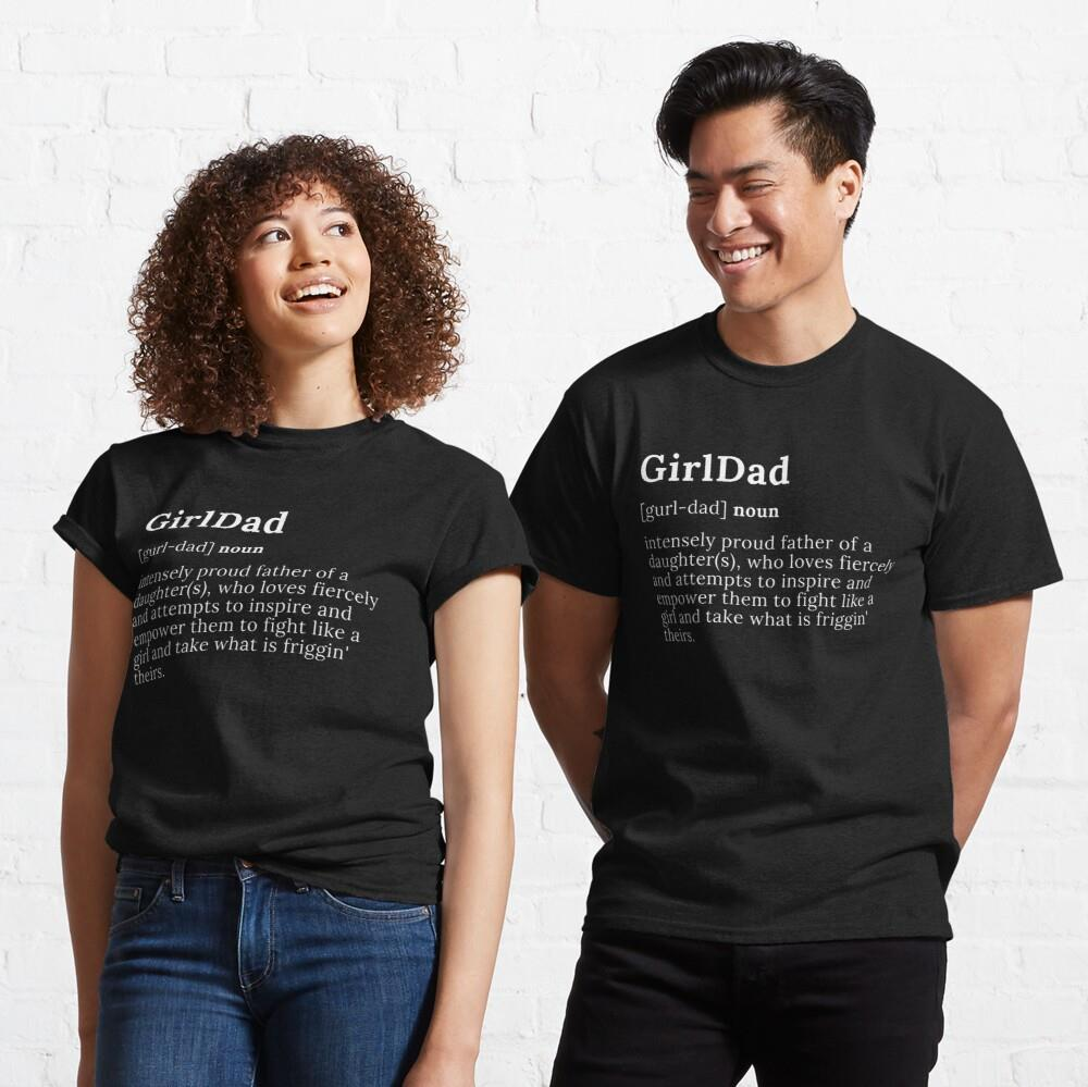 Definition of a Girl Dad Father Day Shirt