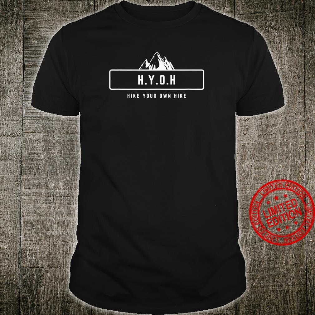 H.Y.O.H Hike your Own Hike Shirt