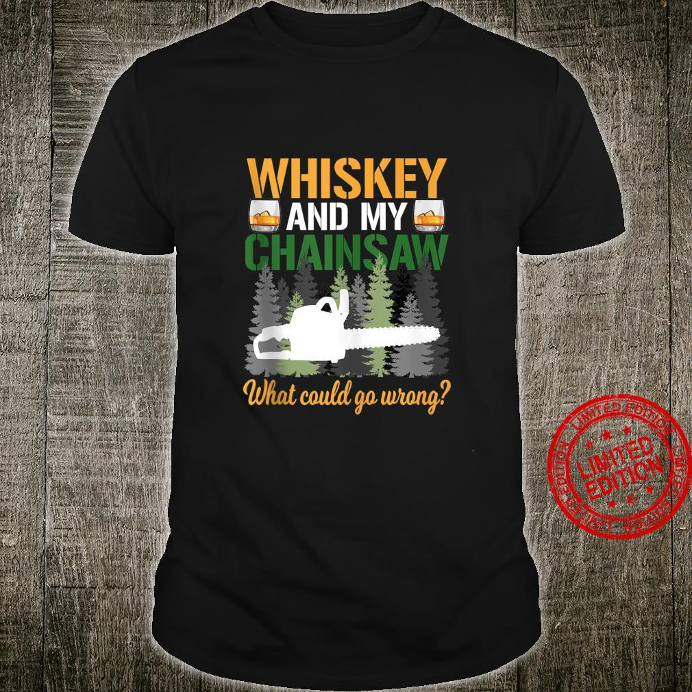 Whiskey And My Chainsaw Arborist Logger Forestry Lumberjack Shirt
