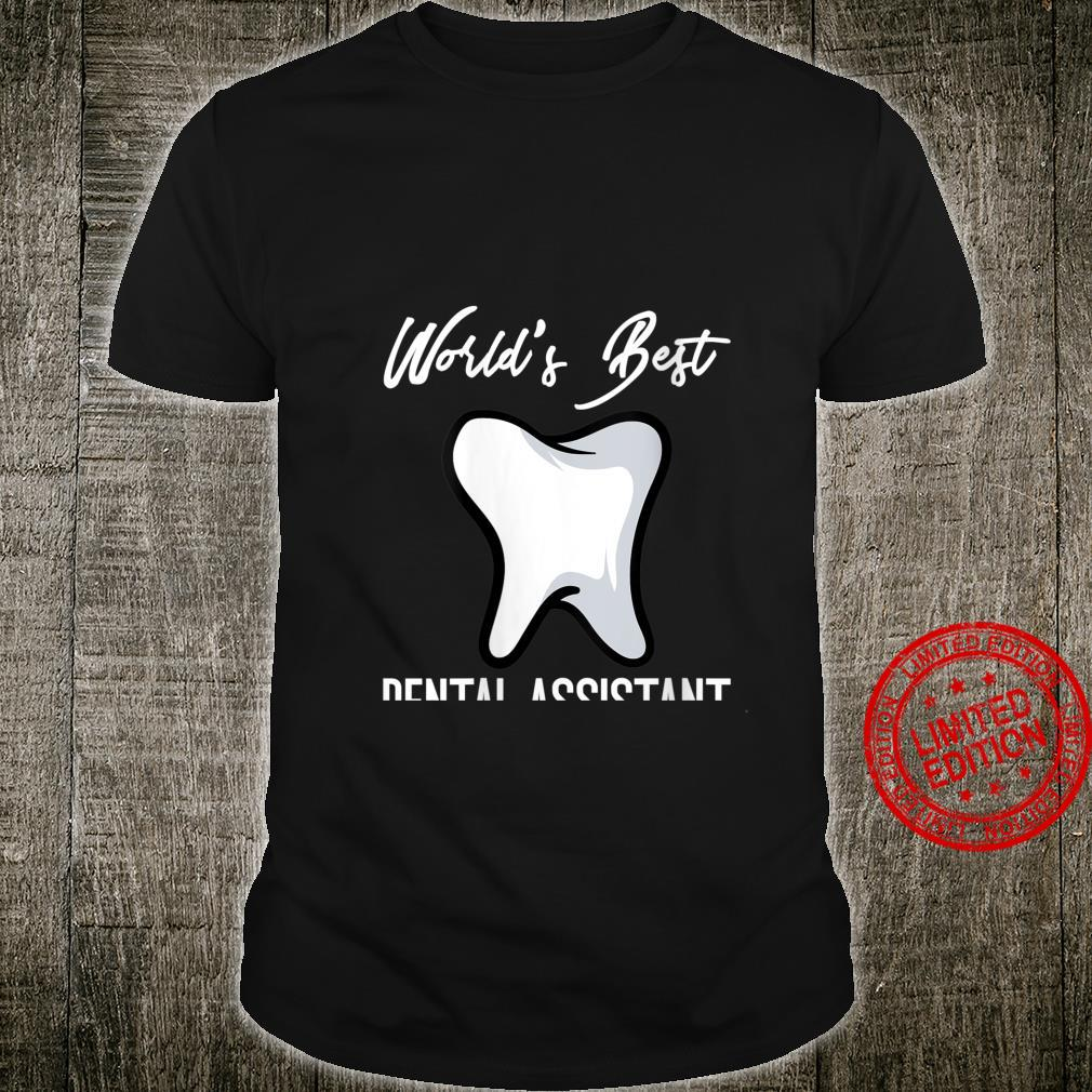 Womens World's Best Dental Assistant Oral Care Tooth Clinic Dentist Shirt